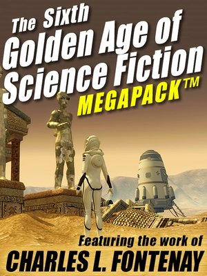 cover image of The Sixth Golden Age of Science Fiction Megapack