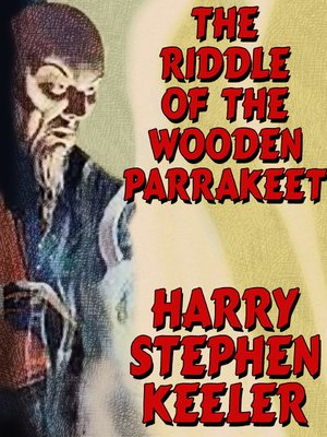 cover image of The Riddle of the Wooden Parrakeet