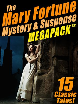 cover image of The Mary Fortune Mystery & Suspense Megapack