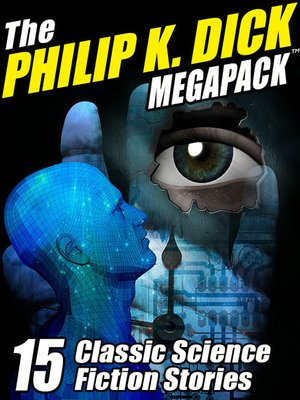 cover image of The Philip K. Dick Megapack