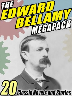 cover image of The Edward Bellamy Megapack