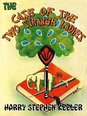 cover image of The Case of the Two Strange Ladies