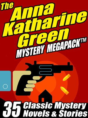 cover image of The Anna Katharine Green Mystery Megapack