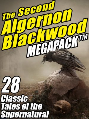 cover image of The Second Algernon Blackwood Megapack