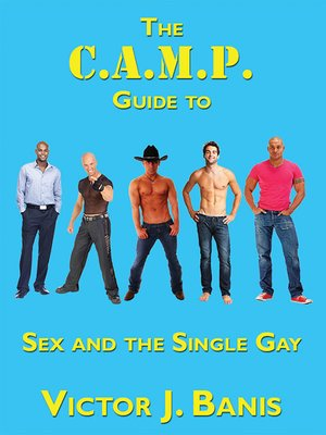 cover image of The C. A. M. P. Guide to Sex and the Single Gay