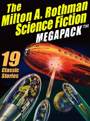 cover image of The Milton A. Rothman Science Fiction Megapack