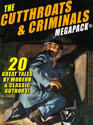 cover image of The Cutthroats and Criminals MEGAPACK®