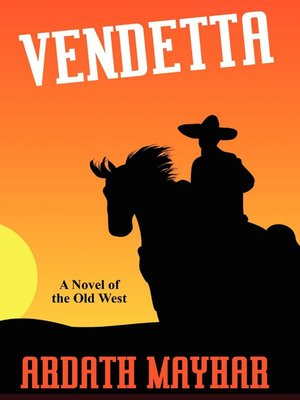 cover image of Vendetta: A Novel of the Old West