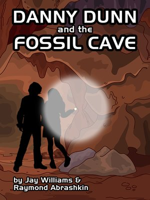 cover image of Danny Dunn and the Fossil Cave