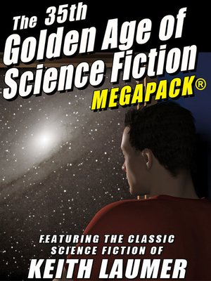cover image of The 35th Golden Age of Science Fiction: Keith Laumer