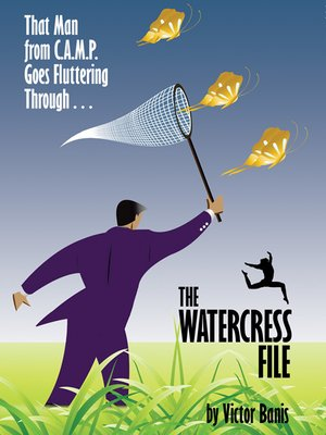 cover image of The Watercress File: Being the Further Adventures of That Man from C. A. M. P.