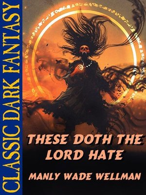 cover image of These Doth the Lord Hate