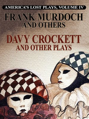 cover image of America's Lost Plays, Volume IV, DAVY CROCKETT and Other Plays