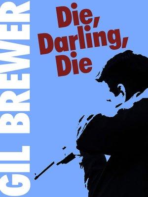 cover image of Die, Darling, Die!
