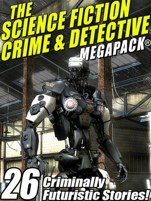 cover image of The Science Fiction Crime Megapack®