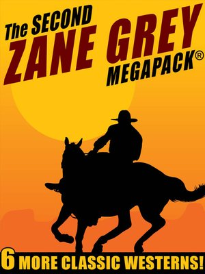 cover image of The Second Zane Grey MEGAPACK®