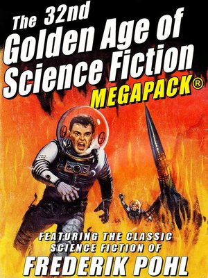 cover image of The 32nd Golden Age of Science Fiction: Frederik Pohl