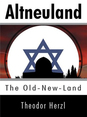 cover image of Altneuland: The Old-New-Land