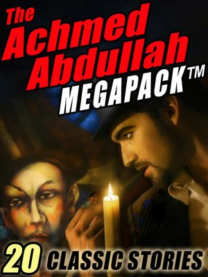 cover image of The Achmed Abdullah Megapack