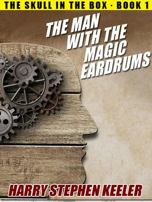 cover image of The Man with the Magic Eardrums