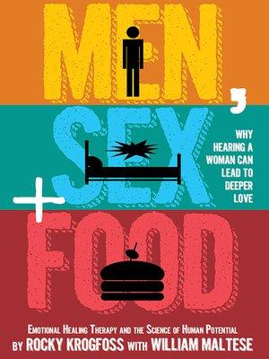 cover image of Men, Sex + Food