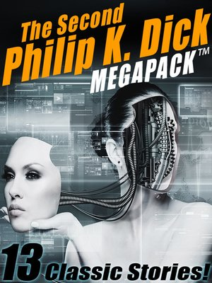cover image of The Second Philip K. Dick Megapack