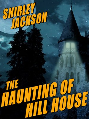 The Haunting Of Hill House By Shirley Jackson Overdrive Ebooks Audiobooks And Videos For Libraries