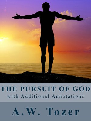 cover image of The Pursuit of God (with Additional Annotations)