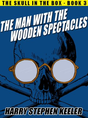 cover image of The Man with the Wooden Spectacles