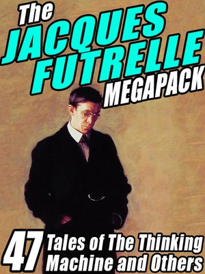 cover image of The Jacques Futrelle Megapack