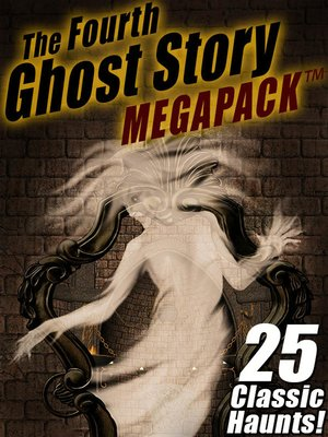 cover image of The Fourth Ghost Story Megapack