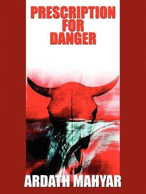 cover image of Prescription for Danger