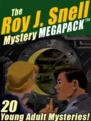 cover image of The Roy J. Snell Mystery Megapack