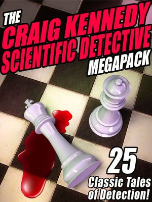 cover image of The Craig Kennedy Scientific Detective Megapack