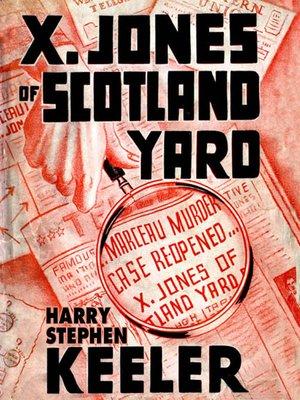 cover image of X. Jones—Of Scotland Yard