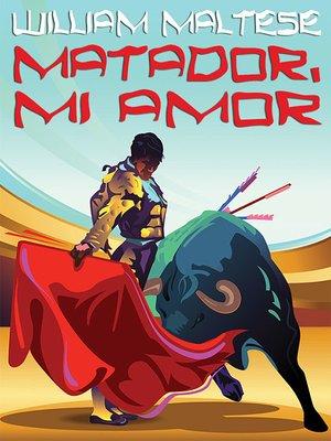 cover image of Matador, Mi Amor