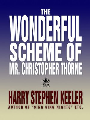 cover image of The Wonderful Scheme of Mr. Christopher Thorne