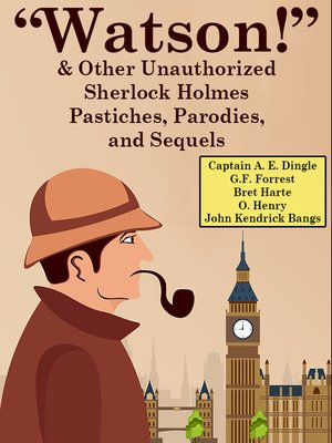 """cover image of """"Watson!"""" and Other Unauthorized Sherlock Holmes Pastiches, Parodies,andSequels"""