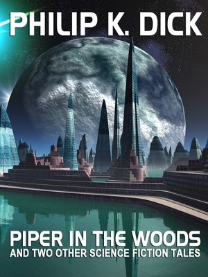 cover image of Piper in the Woods and Two Other Science Fiction Tales