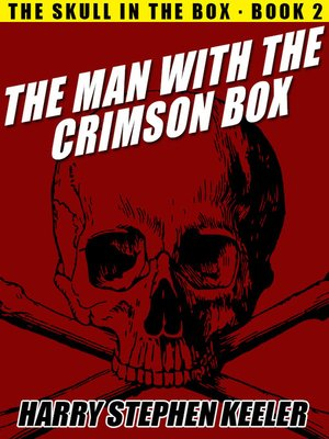 cover image of The Man with the Crimson Box