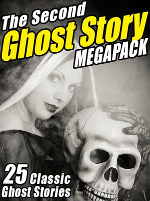 cover image of The Second Ghost Story Megapack