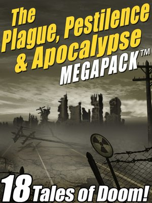 cover image of The Plague, Pestilence & Apocalypse MEGAPACK ®