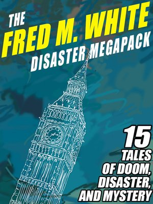 cover image of The Fred M. White Disaster Megapack