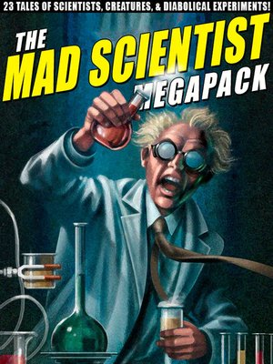 cover image of The Mad Scientist Megapack
