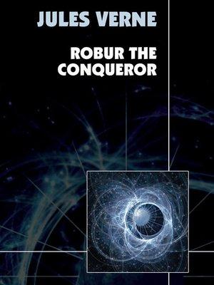 cover image of Robur the Conqueror