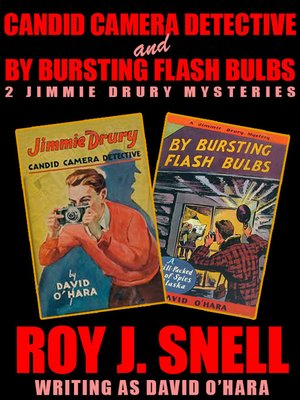 cover image of Candid Camera Detective and By Bursting Flash Bulbs