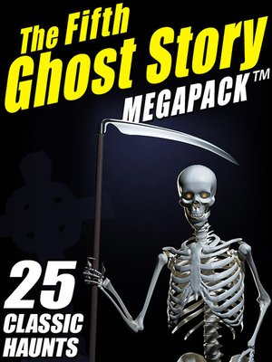 cover image of The Fifth Ghost Story Megapack
