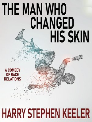 cover image of The Man Who Changed His Skin