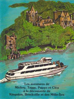 cover image of Les aventures de Mickey, Taggy, Puppo et Cica á la découverte de Kingston, Brockville et des Mille-Îles