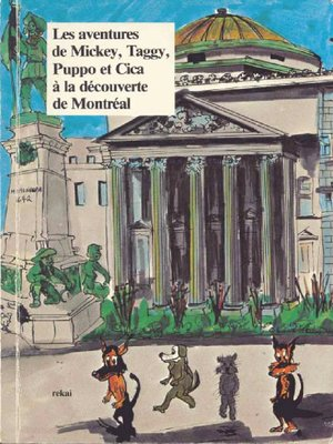 cover image of Les aventures de Mickey, Taggy, Puppo et Cica à la découverte de Montréal